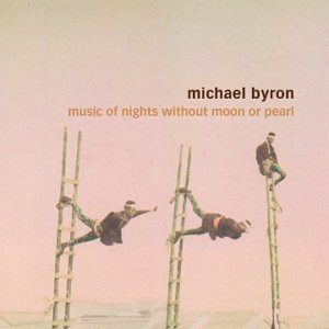 Byron , Michael - Music Of Nights Without Moon Or Pearl