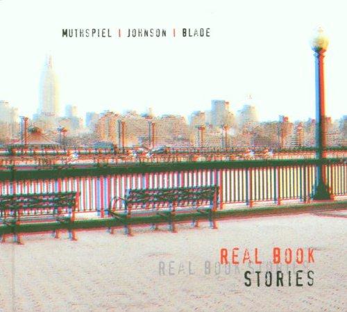 Muthspiel - Johnson - Blade - Real book stories