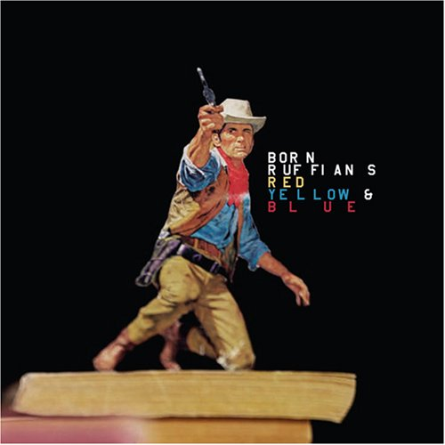 Born Ruffians - Red,Yellow & Blue