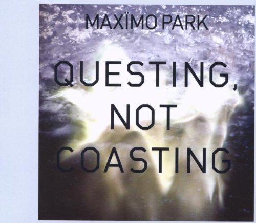 Maximo Park - Questing , Not Coasting (Maxi)