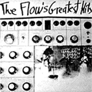 Flow , The - Greatest Hits