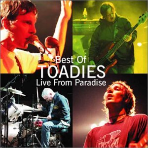 Toadies - Live from Paradise - Best of