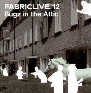 Bugz in the Attic - Fabric Live 12 / Bugz in the Attic