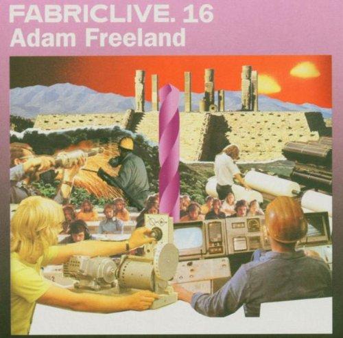 Freeland , Adam - Fabric Live 16