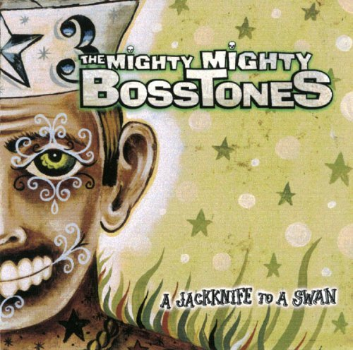 Mighty Mighty Bosstones , The - A jackknife to a swan