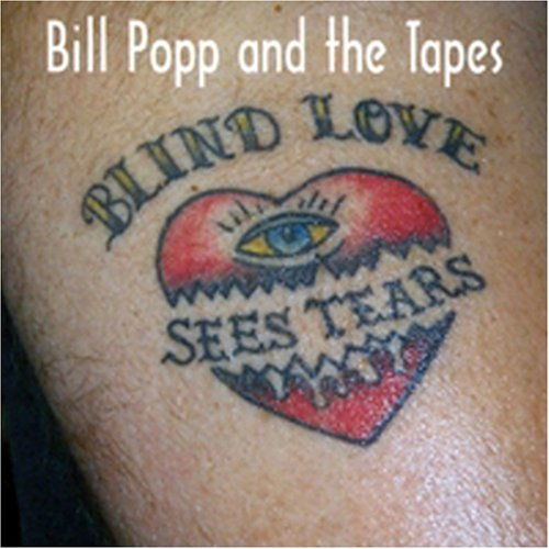 Popp , Bill And The Tapes - Blind love sees tears