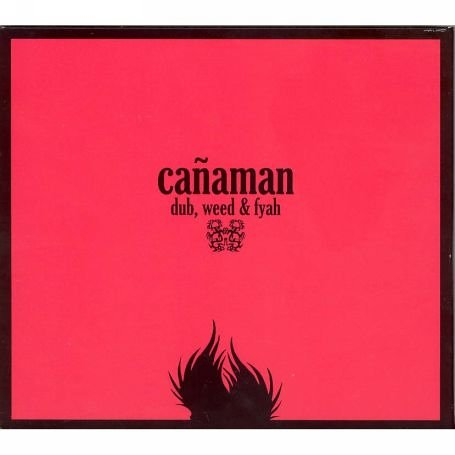 Canaman - Dub, weed & fyah