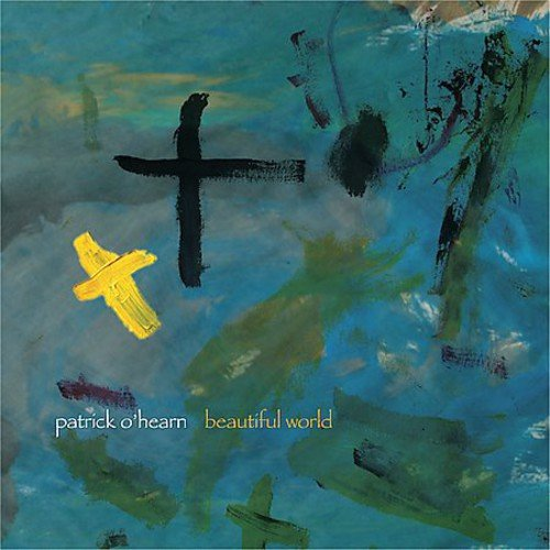 O'Hearn , Patrick - Beautiful World