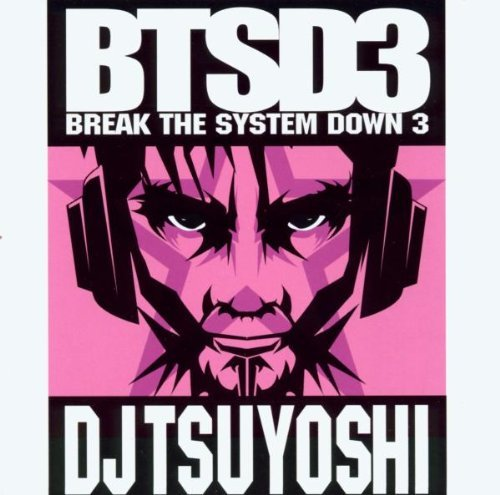 Sampler - Break the System down 3 (compiled & mixed by DJ Tsuyoshi)
