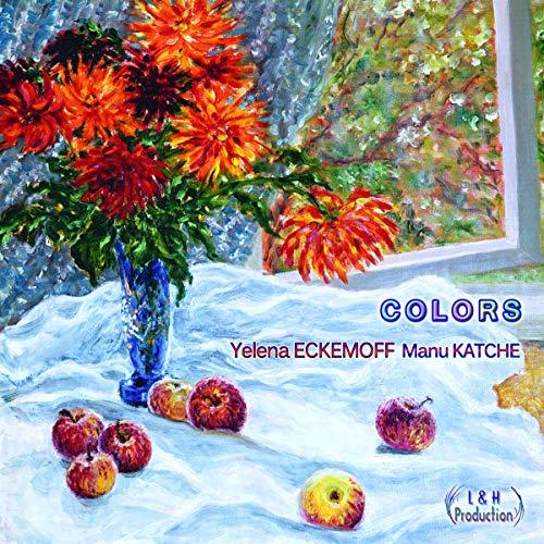 Eckemoff , Yelena & Katche , Manu - Colors