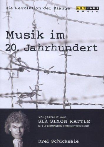 DVD - Musik im 20. Jahrhundert - Die Revolution der Klänge 4: Drei Schicksale (Sir Simon Rattle)