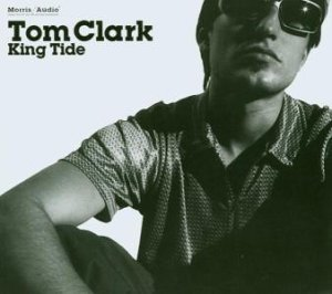 Clark , Tom - King Tide