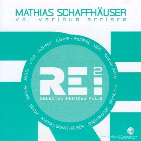 Schaffhäuser , Mathias - Re:2 - Selected Remixes 2