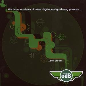 Orb , The - The dream