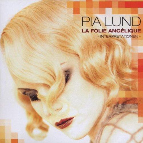 Lund , Pia - La Folie Angelique - Interpretationen