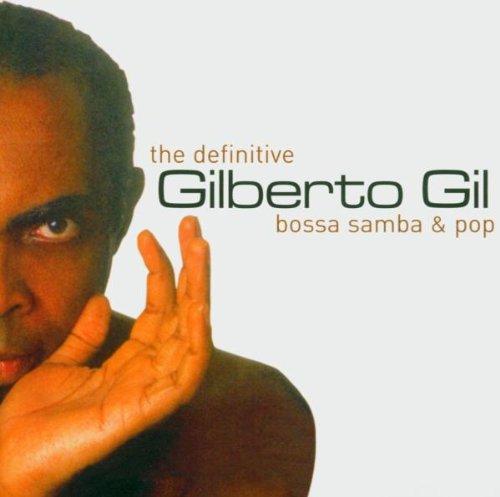 Gil , Gilberto - The Definitive - Bossa Samba & Pop