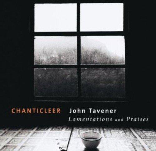 Chanticleer - John Tavener: Lamentations And Praises