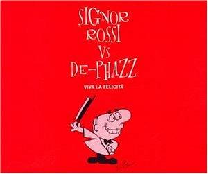 Signor Rossi vs. De-Phazz - Viva La Felicita (Maxi)