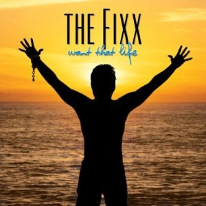 Fixx , The - Want That Life