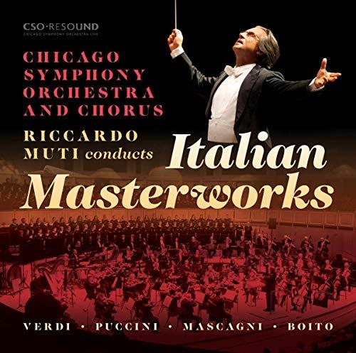 Muti , Riccardo & Chicago Symphony Orchestra And Chorus - Italian Masterworks - Verdi, Puccini, Mascagni, Boito