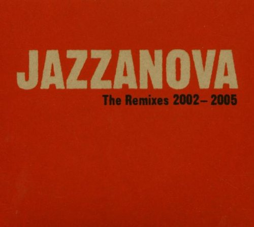 Jazzanova - The Remixes 2002 - 2005