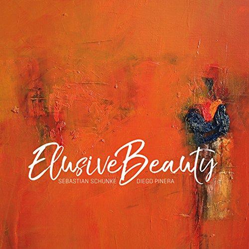 Schunke , Sebastian & Pinera , Diego - Elusive Beauty