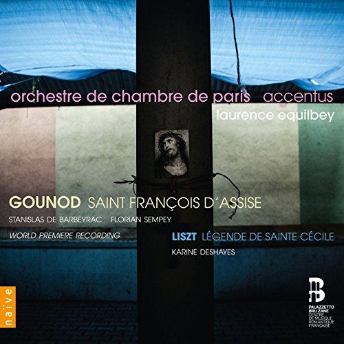 Accentus - Gounod: Saint Francois D'Assise (Barbeyrac, Sempey) / Liszt: Legende De Dainte Cecile (Deshayes) (Equilbey)