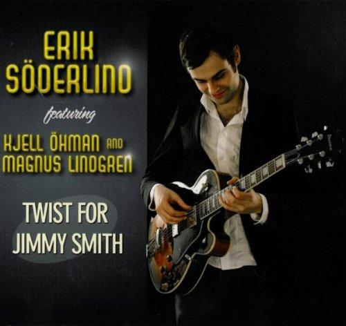 Söderlind , Erik - Twist For Jimmy Smith (Featuring Kjell Öhman, Magnus Lindgren)