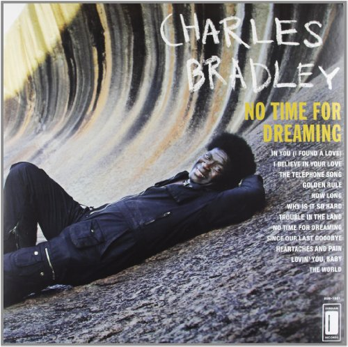 Bradley , Charles - No Time For Dreaming (Vinyl)