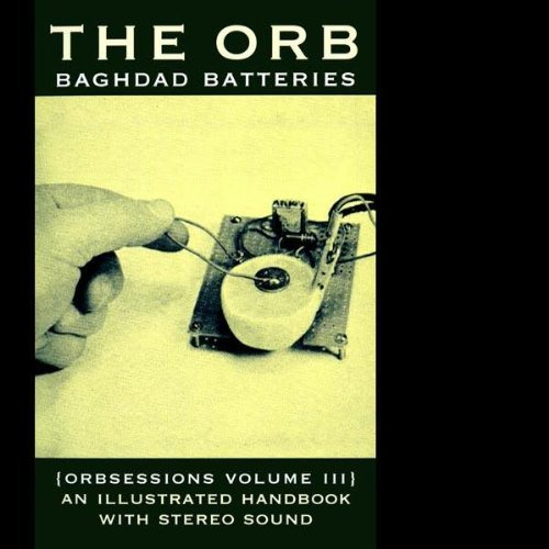 Orb , The - Baghdad Batteries - Orbsessions