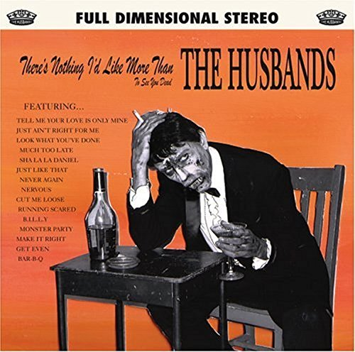 Husbands , The - Theres Nothing I'd Like More Than