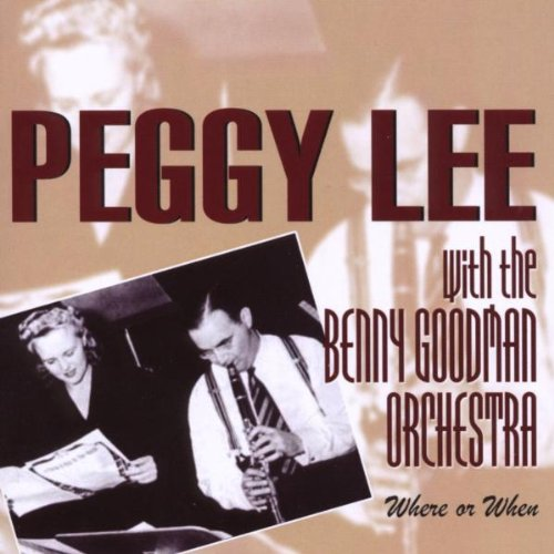 Lee , Peggy & Benny Goodman Orchestra - Where Or When