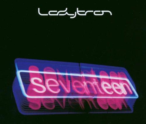 Ladytron - Seventeen (Maxi)