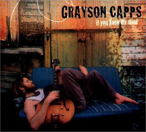 Capps , Grayson - If you knew my mind