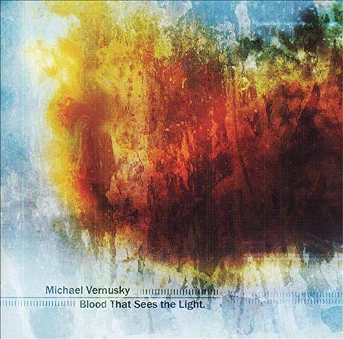 Vernusky , Michael - Blood That Sees the Light