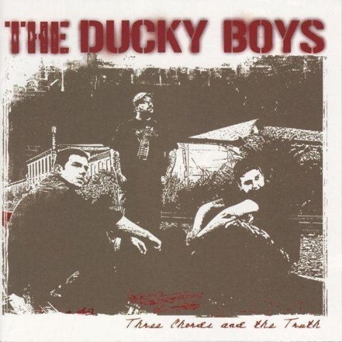 Ducky Boys , The - Three Chords and the Truth