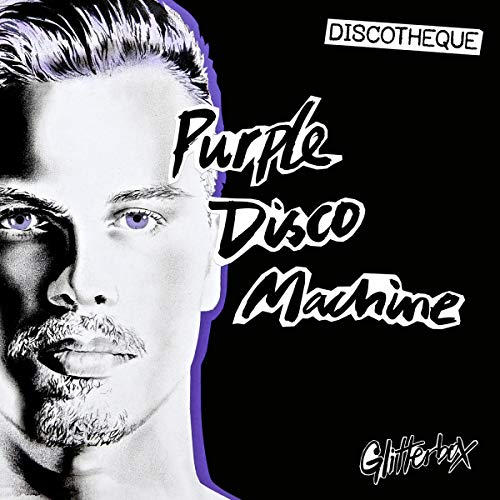 Purple Disco Machine - Discotheque