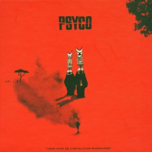 Psyco - There Must Be a Revolution