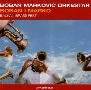 Boban Markovic Orkestar - Boban I Marko - Balkan Brass Fest