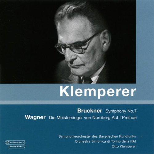 Klemperer , Otto - Bruckner: Symphony No. 7 / Wagner: Die Meistersinger von Nürnberg Act 1 Prelude (SOBR, OSTRAI, Klemperer)
