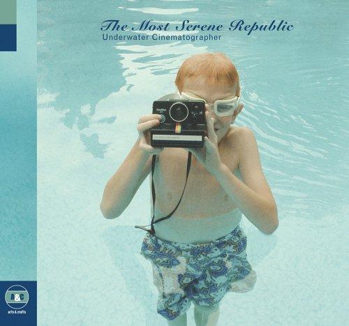 Most Serene Republic , The - Underwater Cinematographer