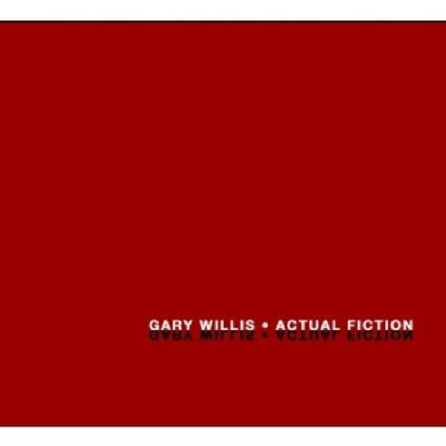 Willis , Gary - Actual Fiction