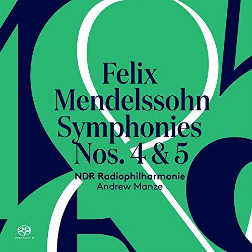 Mendelssohn , Felix - Symphonies Nos. 4 & 5 (Manze) (SACD)