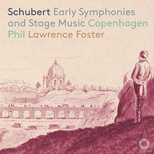Schubert , Franz - Early Symphonies And Stage Music (Foster, Copenhagen Phil) (SACD)