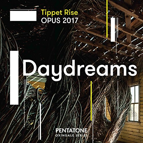 Sampler - Daydreams (Tippet Rise OPUS 2017) (SACD)