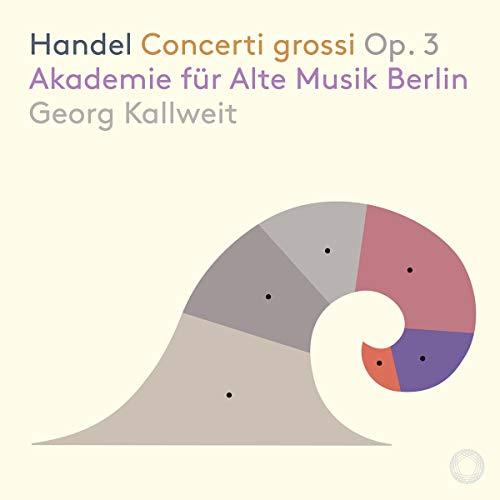 Georg Kallweit, Akademie Für Alte Musik Berlin - Händel: Concerti Grossi, Op.3
