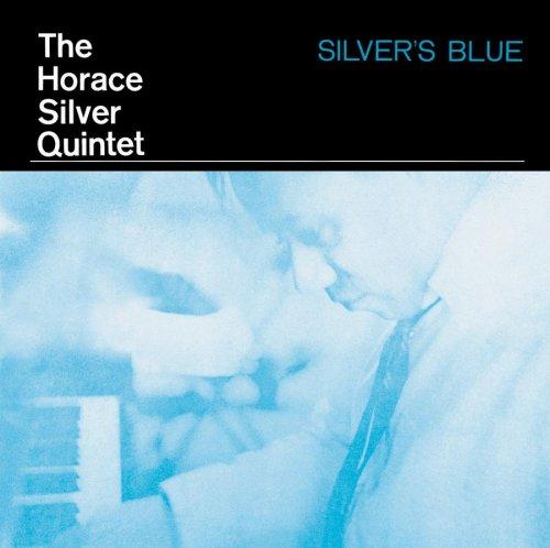 Silver , Horace Quintet - Silver's Blue