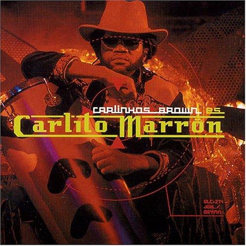 Brown , Carlinhos - Carlinhos Brown Es Carlito Marron