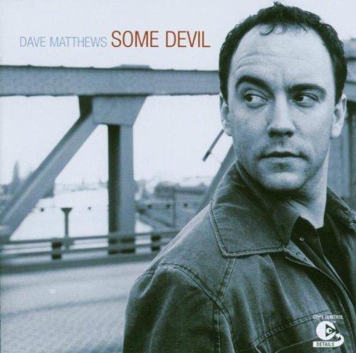 Matthews , Dave - Some Devil