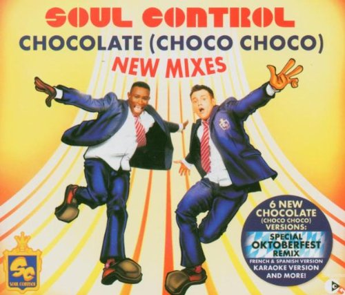 Soul Control - Chocolate (Choco Choco) - New Mixes (Maxi)